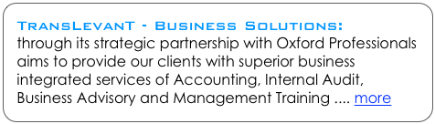 TransLevanT - Business Solutions: through its strategic partnership with Oxford Professionals aims to provide our clients with superior business integrated services of Accounting, Internal Audit, Business Advisory and Management Training .... more